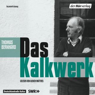 Thomas Bernhard: Das Kalkwerk