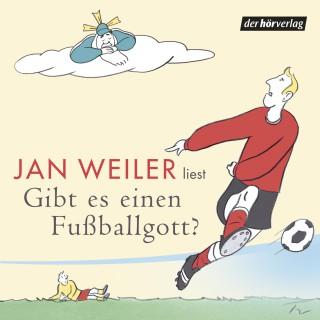 Jan Weiler: Gibt es einen Fußballgott?