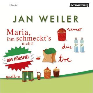 Jan Weiler: Maria, ihm schmeckt's nicht