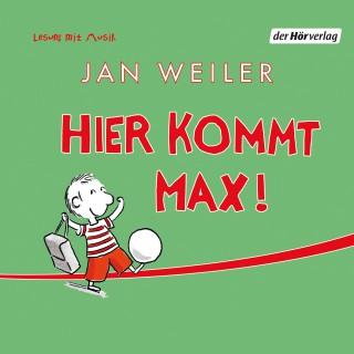 Jan Weiler: Hier kommt Max!