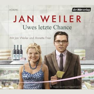Jan Weiler: Uwes letzte Chance