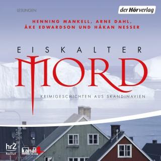 Henning Mankell, Arne Dahl, Åke Edwardson, Håkan Nesser: Eiskalter Mord