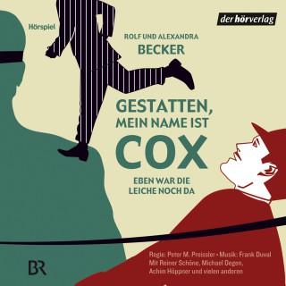 Rolf A. Becker, Alexandra Becker: Gestatten, mein Name ist Cox