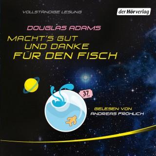 Douglas Adams: Macht's gut, und danke für den Fisch