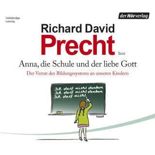 Richard David Precht: Anna, die Schule und der liebe Gott