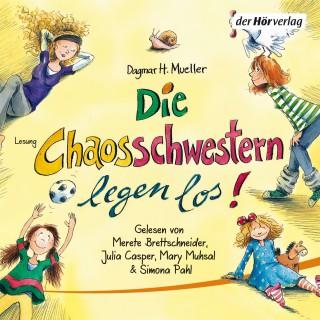 Dagmar H. Mueller: Die Chaosschwestern legen los!