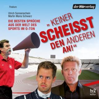 """Ulrich Sonnenschein, Martin Maria Schwarz: """"Keiner scheisst den anderen an!"""""""