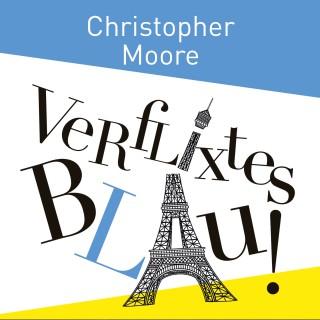 Christopher Moore: Verflixtes Blau