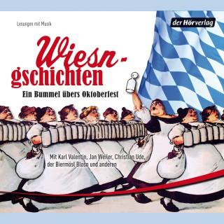 Karl Valentin, Jan Weiler, Christian Ude: Wiesngschichten