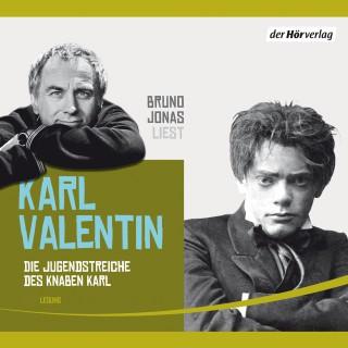 Karl Valentin: Die Jugendstreiche des Knaben Karl