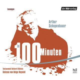 Arthur Schopenhauer: Schopenhauer in 100 Minuten
