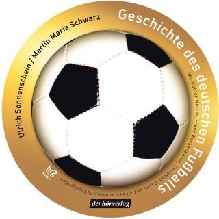 Ulrich Sonnenschein, Martin Maria Schwarz: Geschichte des deutschen Fußballs