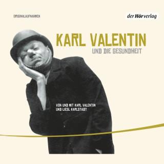 Karl Valentin: Karl Valentin und die Gesundheit