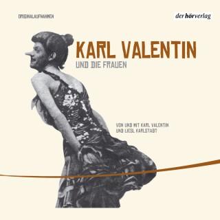 Karl Valentin: Karl Valentin und die Frauen