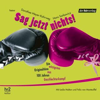 Dorothee Meyer-Kahrweg, Hans Sarkowicz: Sag jetzt nichts!