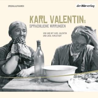 Karl Valentin: Karl Valentins sprachliche Wirrungen