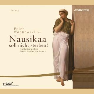 Peter Wapnewski: Nausikaa soll nicht sterben!