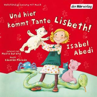 Isabel Abedi: Und hier kommt Tante Lisbeth!