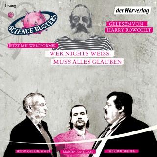Martin Puntigam, Werner Gruber, Heinz Oberhummer: Wer nichts weiß, muss alles glauben
