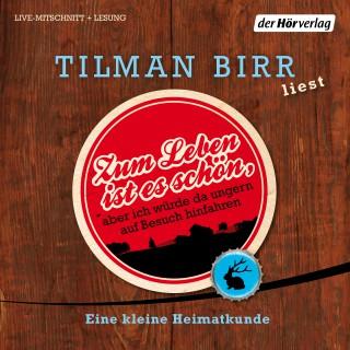 Tilman Birr: Zum Leben ist es schön, aber ich würde da ungern auf Besuch hinfahren