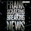 Frank Schätzing: Breaking News