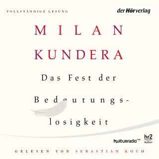 Milan Kundera: Das Fest der Bedeutungslosigkeit