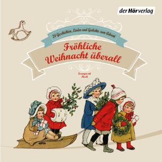 Heinrich Heine, Matthias Claudius, Joachim Ringelnatz: Fröhliche Weihnacht überall