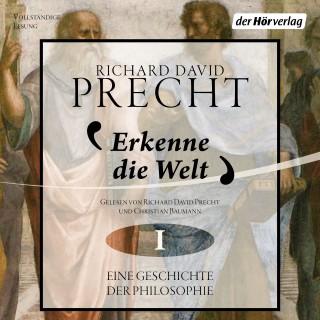Richard David Precht: Erkenne die Welt