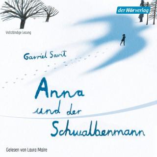 Gavriel Savit: Anna und der Schwalbenmann