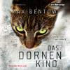 Max Bentow: Das Dornenkind