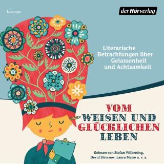 Hermann Hesse, Johann Wolfgang von Goethe, Antoine de Saint-Exupéry: Vom weisen und glücklichen Leben