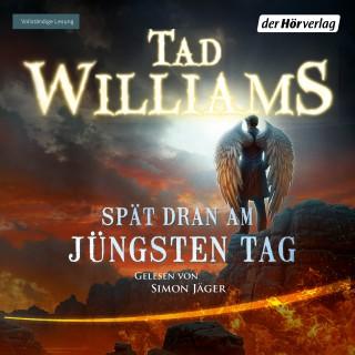 Tad Williams: Spät dran am Jüngsten Tag