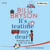 Bill Bryson: It's teatime, my dear!