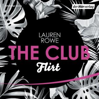 Lauren Rowe: The Club 1 - Flirt