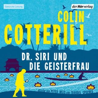 Colin Cotterill: Dr. Siri und die Geisterfrau -