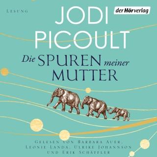 Jodi Picoult: Die Spuren meiner Mutter