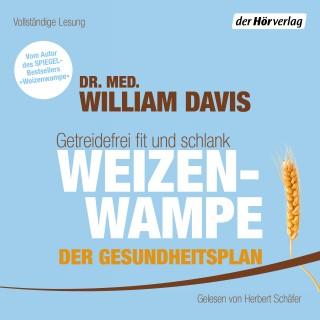 Dr. med. William Davis: Weizenwampe - Der Gesundheitsplan