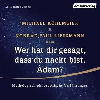 Michael Köhlmeier, Konrad Paul Liessmann: Wer hat dir gesagt, dass du nackt bist, Adam?