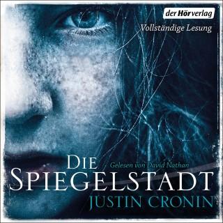 Justin Cronin: Die Spiegelstadt