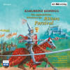 Karlheinz Koinegg: Die unglaublichen Abenteuer des Ritters Parzival