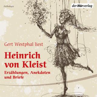 Heinrich von Kleist: Gert Westphal liest Heinrich von Kleist