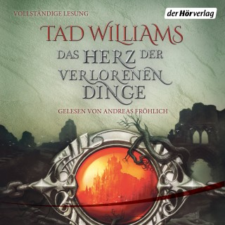Tad Williams: Das Herz der verlorenen Dinge