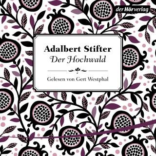 Adalbert Stifter: Der Hochwald