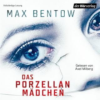 Max Bentow: Das Porzellanmädchen