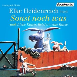 Elke Heidenreich: Sonst noch was/Liebe Klara. Brief an eine Katze