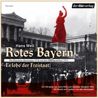 Hans Well: Rotes Bayern - Es lebe der Freistaat