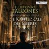Ildefonso Falcones: Die Kathedrale des Meeres