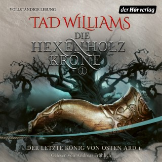 Tad Williams: Die Hexenholzkrone