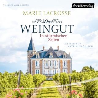 Marie Lacrosse: Das Weingut. In stürmischen Zeiten