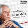 Frido Mann: An die Musik